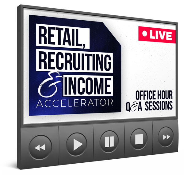 'Retail, Recruiting & Income Accelerator' Office Hours Q&A Sessions