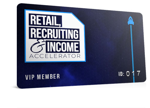 Retail, Recruiting & Income Accelerator