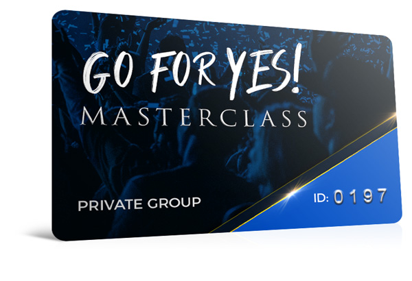 Go For Yes! Masterclass FB Group
