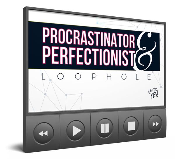 Procrastinator & Perfectionist Loophole