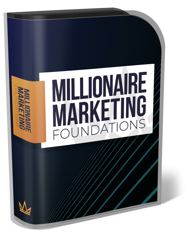 Millionaire Marketing Foundations