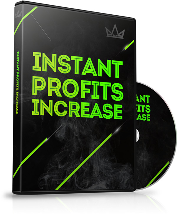 Instant Profits Increase