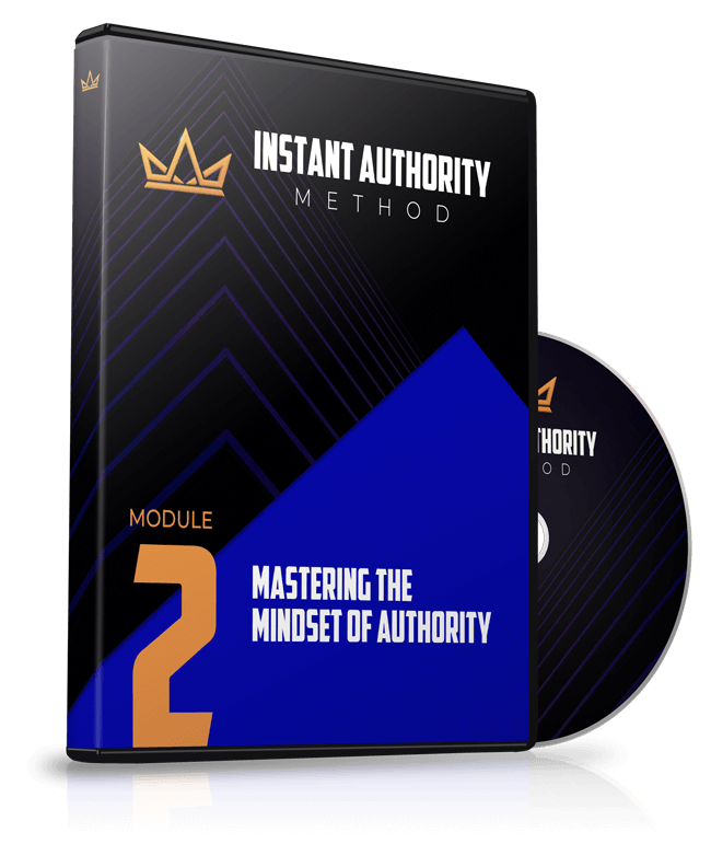 Module 2 - Mastering the Mindset of Authority