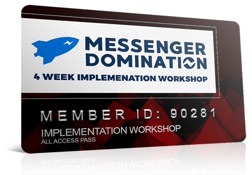 Messenger Marketing Implementation Workshop & Q&A (4 sessions recorded)