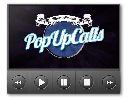 DIANE'S FAMOUS POP-UP CALLS