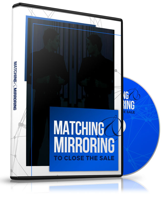 Matching & Mirroring to Connect & CLOSE
